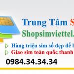 Shopsimviettel.com chuyên bán sim tứ quý giá rẻ nhất toàn quốc